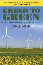 Greed to Green: Solving Climate Change and Remaking the Economy by Charles Derber