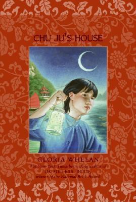 Chu Ju's House by Gloria Whelan