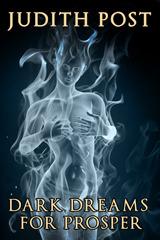 Dark Dreams for Prosper (9th Babet/Prosper novella) by Judith Post