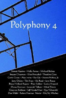 Polyphony, Volume 4 by Heather Welliver, Deborah Layne, Jay Lake, Eric Witchey, Jenn Reese