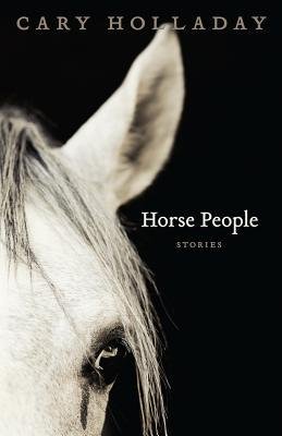 Horse People by Cary C. Holladay