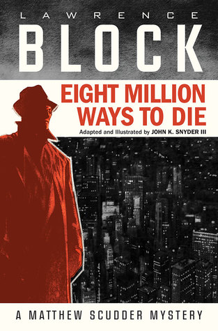 Eight Million Ways to Die by John K. Snyder, Lawrence Block
