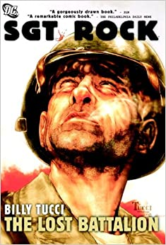 Sgt. Rock: The Lost Battalion by Billy Tucci