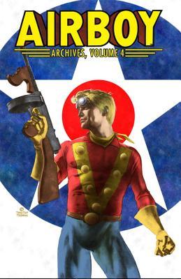 Airboy Archives, Volume 4 by Chuck Dixon, Len Wein