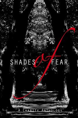Shades of Fear: A Charity Anthology by Tom Deady, D. L. Scott