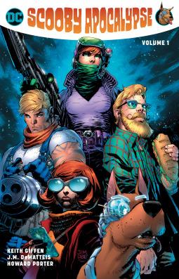 Scooby Apocalypse, Vol. 1 by Wellinton Alves, Jim Lee, Howard Porter, Dale Eaglesham, Keith Giffen, J.M. DeMatteis, Ron Wagner