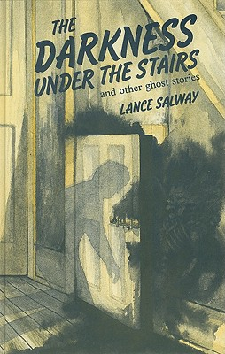 The Darkness Under the Stairs: And Other Ghost Stories by Lance Salway