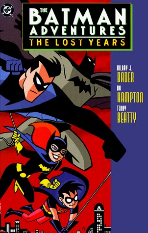 The Batman Adventures: The Lost Years by Hilary J. Bader, Bo Hampton