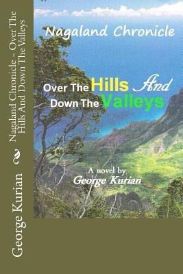 Nagaland Chronicle - Over The Hills And Down The Valleys by