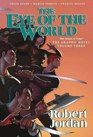 Eye of the World: The Graphic Novel, Volume Three by Chuck Dixon, Marcio Fiorito, Francis Nuguit, Robert Jordan