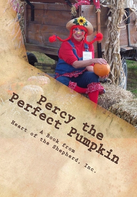 Percy the Perfect Pumpkin: A Harvest Parable by Frankie Campbell