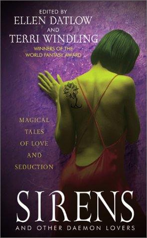 Sirens and Other Daemon Lovers: Magical Tales of Love and Seduction by Ellen Datlow, Terri Windling