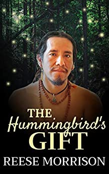 The Hummingbird's Gift by Reese Morrison