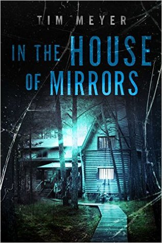 In the House of Mirrors by Tim Meyer