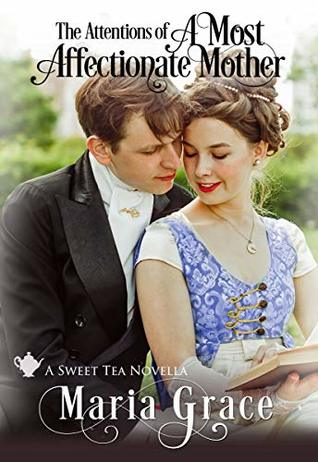 A Most Affectionate Mother: A Pride and Prejudice sequel (Sweet Tea Stories) by Maria Grace