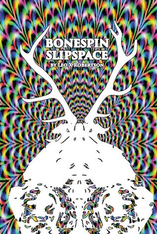 Bonespin Slipspace by Thuy Vi Pham, Leo X. Robertson