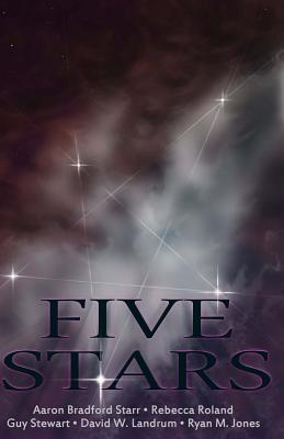 Five Stars: Five Outstanding Tales from the early days of Stupefying Stories by Rebecca Roland, Guy Stewart, Aaron Bradford Starr