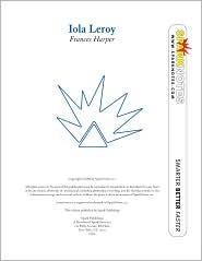Iola Leroy (SparkNotes Literature Guide) by SparkNotes, Frances Ellen Watkins Harper