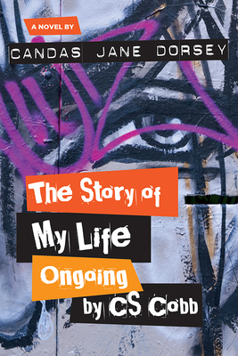 My Life Ongoing, by C.S. Dobb by Candas Jane Dorsey