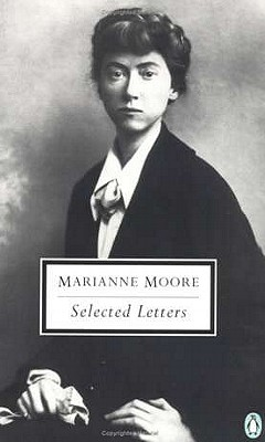 Selected Letters of Marianne Moore by Marianne Moore