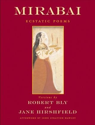 Mirabai: Ecstatic Poems by Robert Bly, Mīrābāī, Jane Hirshfield