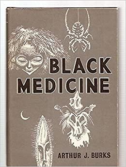 Black Medicine by Arthur J. Burks
