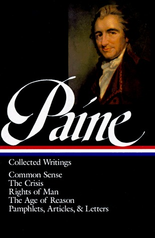 Collected Writings: Common Sense / The Crisis / Rights of Man / The Age of Reason / Pamphlets, Articles, and Letters by Eric Foner, Thomas Paine