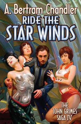 Ride the Star Winds by A. Bertram Chandler