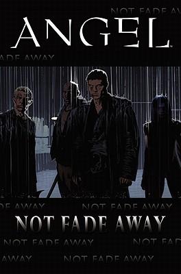 Angel: Not Fade Away by Stephen Mooney, Scott Tipton, Jeffery Bell, Joss Whedon