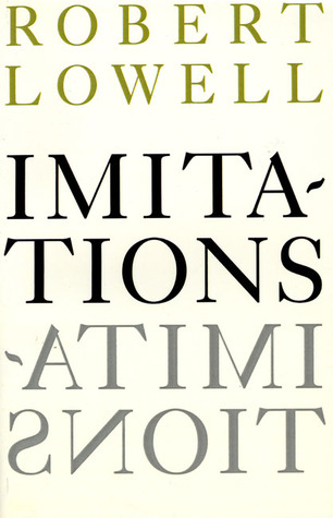 Imitations by Robert Lowell
