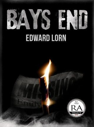 Bay's End by Edward Lorn