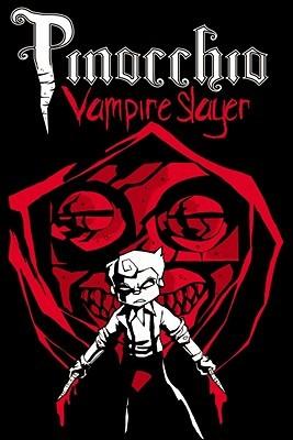 Pinocchio, Vampire Slayer Volume One by Van Jensen, Dusty Higgins