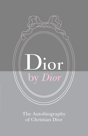Dior by Dior Deluxe Edition: The Autobiography of Christian Dior by Christian Dior