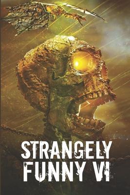 Strangely Funny VI by D. J. Tyrer, B. David Spicer, Gwen Mayo