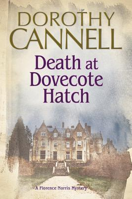 Death at Dovecote Hatch: A 1930s Country House Murder Mystery by Dorothy Cannell