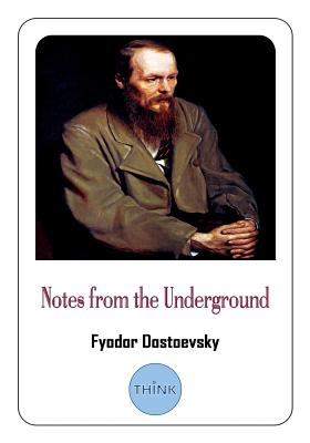 Notes from the Underground by Fyodor M. Dostoevsky