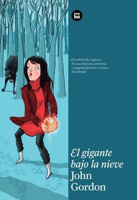 El Gigante Bajo La Nieve by John Gordon