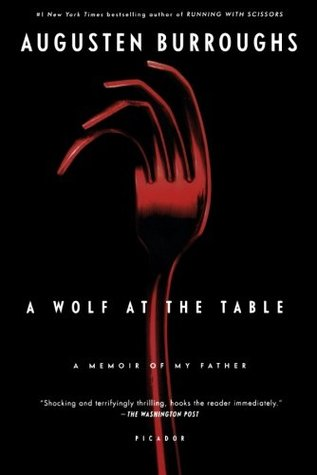 A Wolf at the Table: A Memoir of My Father by Tegan Quin, Ingrid Michaelson, Sea Wolf, Patti Smith, Augusten Burroughs