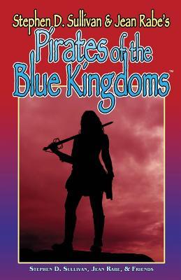 Pirates Of The Blue Kingdoms by Lorelei Shannon, Jean Rabe, Robert E. Vardeman