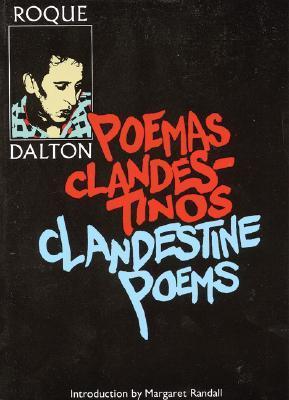 Clandestine Poems/Poemas Clandestinos by Jack Hirschman, Roque Dalton, Barbara Paschke