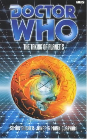 Doctor Who: The Taking of Planet 5 by Simon Bucher-Jones, Mark Clapham