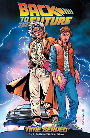 Back to the Future Vol. 5: Time Served by John Barber, Marcelo Ferreira, Bob Gale