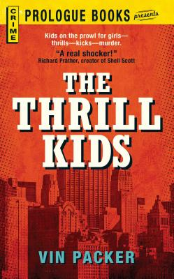 The Thrill Kids by Vin Packer