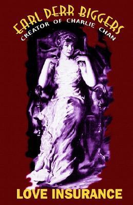 Love Insurance by Earl Derr Biggers, Frank Snapp