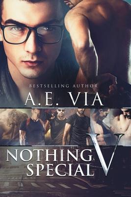 Nothing Special V by A. E. Via