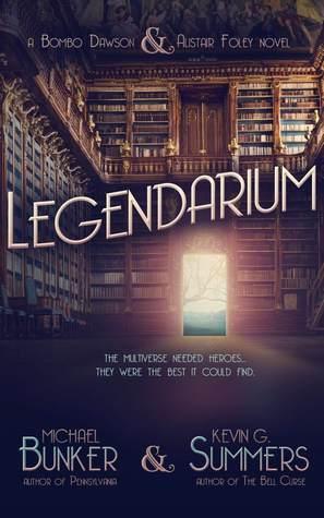 Legendarium by Kevin G. Summers, Michael Bunker