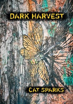 Dark Harvest by Cat Sparks