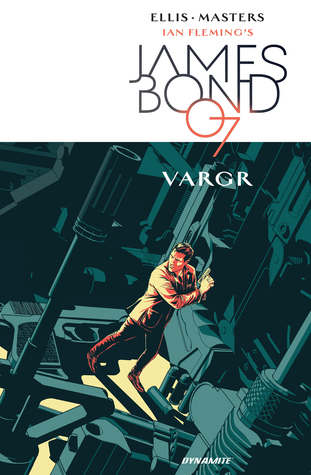 James Bond, Vol. 1: VARGR by Jason Masters, Warren Ellis