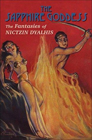 The Sapphire Goddess: The Fantasies of Nictzin Dyalhis by D.M. Ritzlin, Nictzin Dyalhis