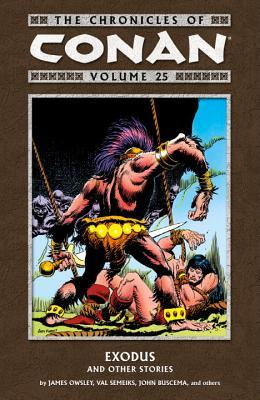 The Chronicles of Conan, Volume 25: Exodus and Other Stories by Geof Isherwood, Val Semeiks, Chris Warner, Ernie Chan, Christopher J. Priest, John Buscema